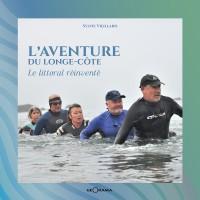 Livre : L'aventure du longe-côte - Le littoral réinventé
